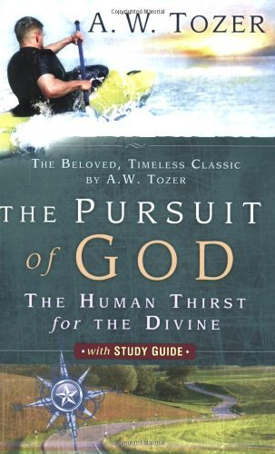 The Pursuit of God with Study Guide: The Human Thirst for the Divine by A. W. Tozer (2006-11-06)
