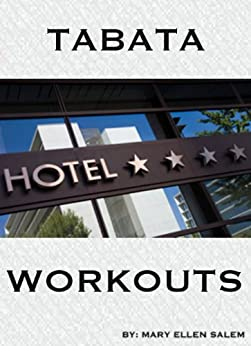 Tabata Home and Hotel Workouts (English Edition) von [Salem, Mary]