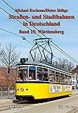 Straßen- und Stadtbahnen in Deutschland, Band 15: Württemberg