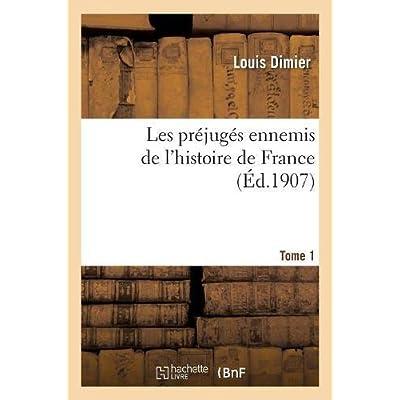 Les préjugés ennemis de l'histoire de France T01