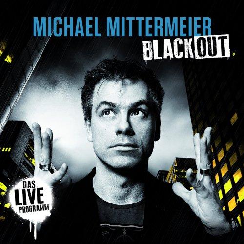 Michael Mittermeier: Blackout - Das Live Programm (Audio CD)