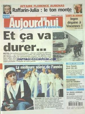 AUJOURD'HUI EN FRANCE [No 1191] du 04/03/2005 - AFFAIRE FLORENCE AUBENAS - RAFFARIN ET JULIA LE TON MONTE - LES INTEMPERIES - LES ENFOIRES POUR LES RESTOS DU COEUR - TOUR DU MONDE - STEVE FOSSETT GEANT DES AIRS - VIOLENCE - BRACONNAGE DANS LES ESTUAIRES - MODE - LES JEUNES CREATEURS AU POUVOIR