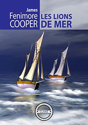 Les lions de mer: ou le naufrage des chasseurs de veaux marins par James Fenimore Cooper