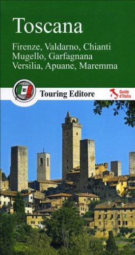 Toscana. Firenze, Valdarno, Chianti, Mugello, Garfagnana, Versilia, Apuane, Maremma. Con guida alle informazioni pratiche