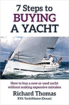 7 Steps to Buying a Yacht: How to buy a new or used yacht without making expensive mistakes (7 Steps to Sailing Book 1) (English Edition) par [Thomas, Richard]