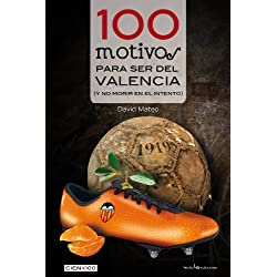 100 Motivos Para Ser Del Valencia (Cien x 100)
