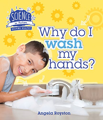 Science in action: Keeping Healthy - Why do I wash my hands?
