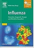 Influenza: Prävention, Diagnostik, Therapie und öffentliche Gesundheit - mit Zugang zum Elsevier-Portal