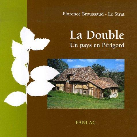 La double : Un pays en Périgord