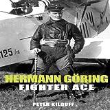 Herman Goring Fighter Ace