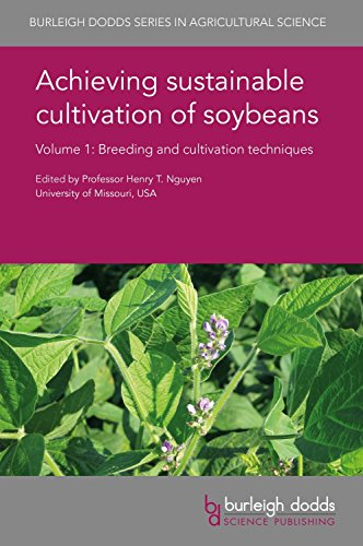 Achieving Sustainable Cultivation of Soybeans Volume 1: Breeding and Cultivation Techniques (Burleigh Dodds Series in Agricultural Science, Band 29)