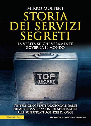 Storia dei servizi segreti. La verità su chi veramente governa il mondo
