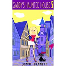 COZY MYSTERY: Gabby's Haunted House (Book 5) (Detective Sleuth Mystery Women Cozy Humor) (Sweet Short Comedy Culinary Cove Story Suspense) (English Edition)