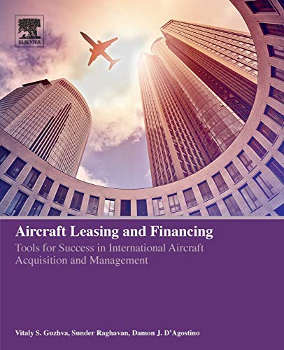 Aircraft Leasing and Financing: Tools for Success in International Aircraft Acquisition and Management
