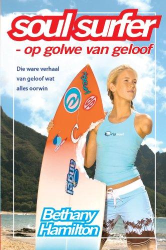 Soul Surfer - op golwe van geloof (eBoek): Die ware verhaal van geloof wat alles oorwin (Afrikaans Edition)