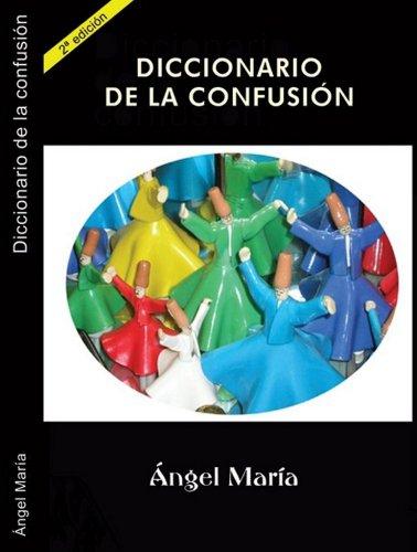 Diccionario de la Confusión por Ángel María Ramos