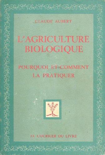 l-39-agriculture-biologique-pourquoi-et-comment-la-pratiquer
