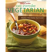 Betty Crocker Easy Everyday Vegetarian: Easy Meatless Main Dishes Your Family Will Love! (Betty Crocker Cooking) by Betty Crocker (2006-05-26)