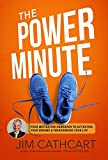The Power Minute: Your Motivation Handbook to Activate Your Dreams and Transform Your Life
