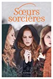 Soeurs sorcières | Spotswood, Jessica. Auteur