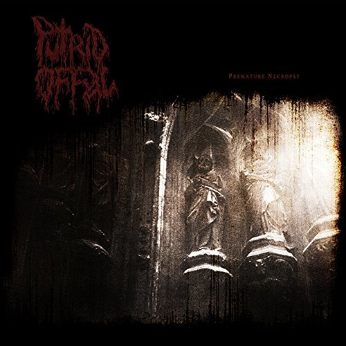 Premature Necropsy: The Carnage Continues by Putrid Offal