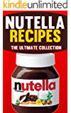 Nutella Recipes: The Ultimate Collection - Over 50 Best Selling Recipes (English Edition)