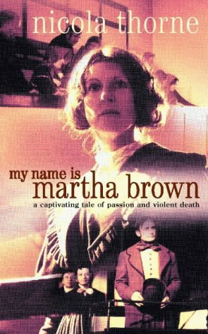 My Name is Martha Brown by Nicola Thorne (2000-11-20)