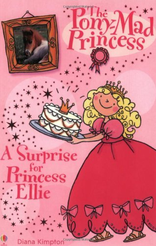 A Surprise for Princess Ellie (Pony-mad Princess)
