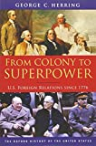 From Colony to Superpower: U.S. Foreign Relations since 1776 (Oxford History of the United States) by George C. Herring (26-May-2011) Paperback