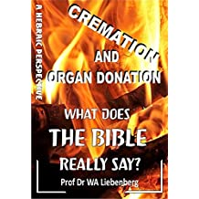 Cremation and Organ Donation: A Hebraic Perspective (English Edition)