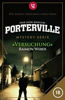 Porterville - Folge 18: Versuchung von [Weber, Raimon, Menger, Ivar Leon]