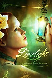Limelight: A Golden Light Anthology (A Golden Light Anthology Series Book 4) (English Edition)