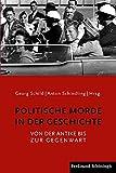 Politische Morde in der Geschichte. Von der Antike bis zur Gegenwart