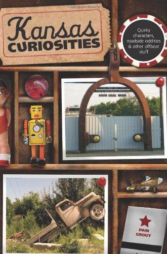 Kansas Curiosities, 3rd: Quirky Characters, Roadside Oddities & Other Offbeat Stuff (Curiosities Series)