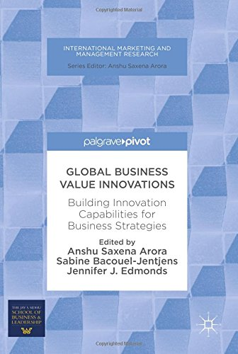 Global Business Value Innovations: Building Innovation Capabilities for Business Strategies (International Marketing and Management Research)