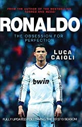 Ronaldo - 2014 Updated Edition: The Obsession for Perfection