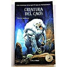 Criatura del caos (Timun mas Libro aventura)