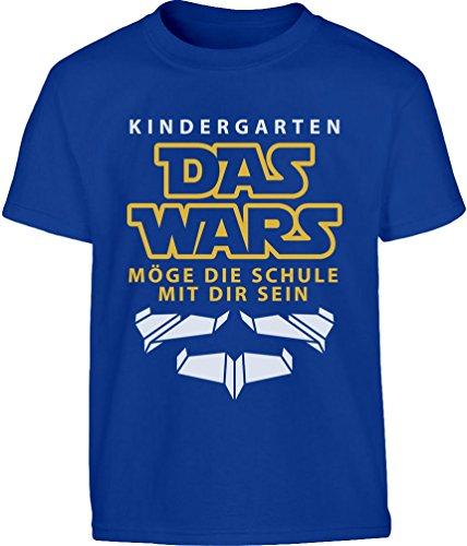 Geschenk zur Einschulung Kindergarten Das Wars Kinder T-Shirt 5-6 Jahre (116cm) Blau -