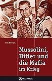 Mussolini, Hitler und die Mafia im Krieg - Tim Newark