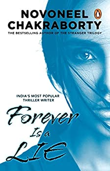 Forever Is a Lie by [Chakravorty, Novoneel]
