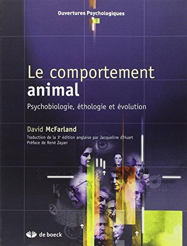 Le comportement animal : Psychobiologie, éthologie et évolution