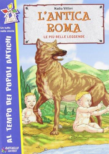 L'antica Roma. Le pi antiche leggende