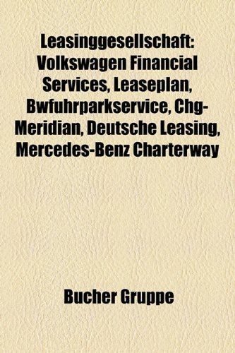 Leasinggesellschaft: Volkswagen Financial Services, Leaseplan, Bwfuhrparkservice, Chg-Meridian, Deutsche Leasing, Mercedes-Benz Charterway
