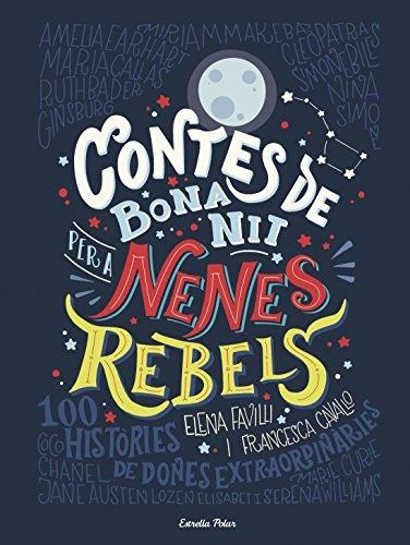 'Contes de Bona Nit per a Nenes Rebels' es un libro, con edición en catalán, de cuentos adaptados sobre mujeres que han cambiado el mundo. Su encuadernación es en tapa dura y tiene 224 páginas. Producto en catalán.