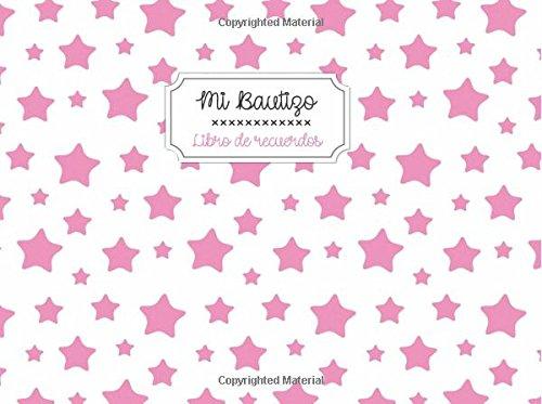 Mi Bautizo. Libro de recuerdos: Libro de visitas para bautizos y baby showers | Portada con estrellas: Volume 25 (Momentos inolvidables)