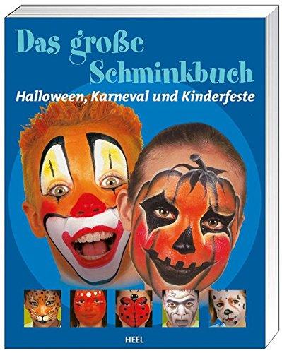Das große Schminkbuch: Halloween, Karneval und Kinderfeste