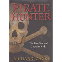 The Pirate Hunter: The True Story of Captain Kidd by Richard Zacks (2002-06-05)
