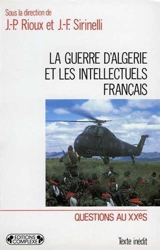 La guerre d'algerie et les intellectuels français