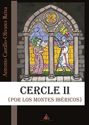 CERCLE II. POR LOS MONTES IBÉRICOS por Antonio Pedro Castillo-Olivares Reixa
