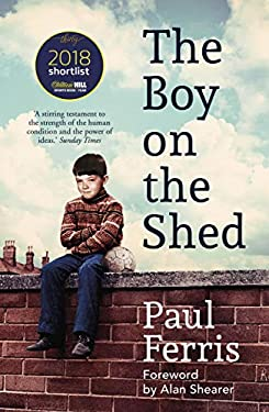 The Boy on the Shed:A remarkable sporting memoir with a foreword by Alan Shearer: Sports Book Awards Autobiography of the Year (English Edition)